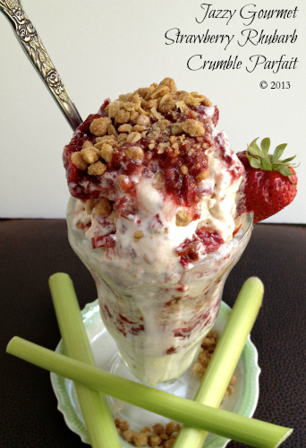 Strawberry Rhubarb Crumble Parfait by Jazzy Gourmet